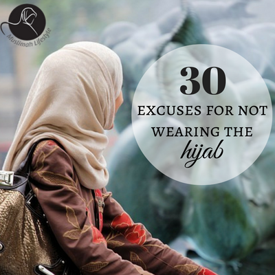 Hijab for Beginners: 30 Excuses for not wearing the scarf