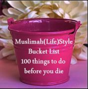 Muslimahs Bucketlist: 100 things to do before you die