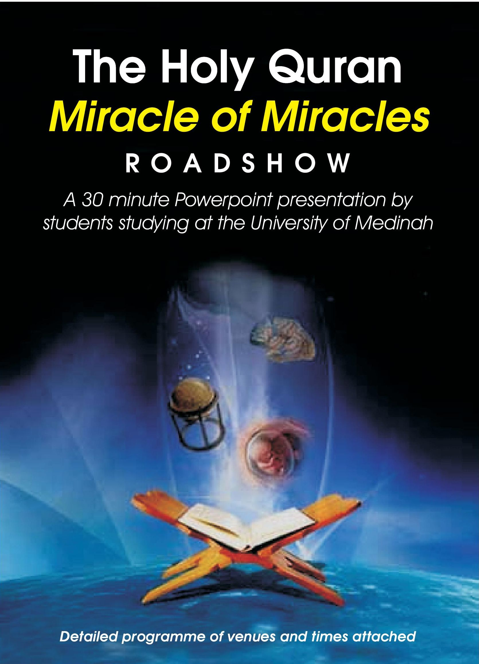 The Holy Quran, Miracle of Miracles – Roadshow