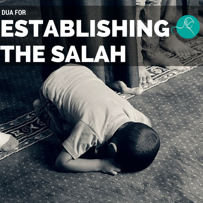 Dua for Establishling the Salah
