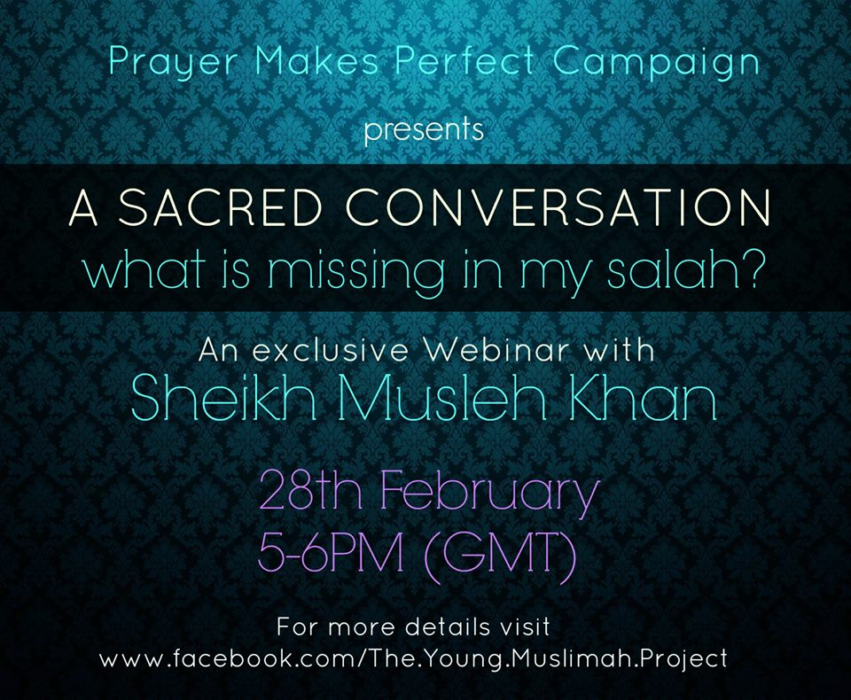 Webinar : What is missing in MY Salah