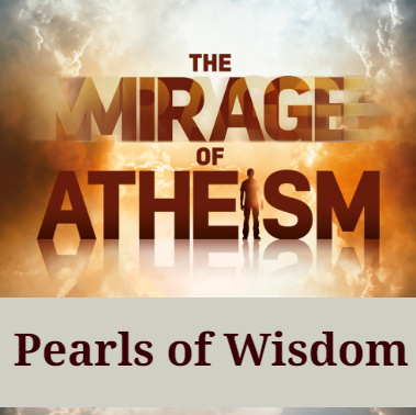 Mirage of Atheism – Pearls of Wisdom