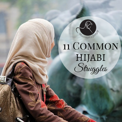 11 Common Hijabi Struggles