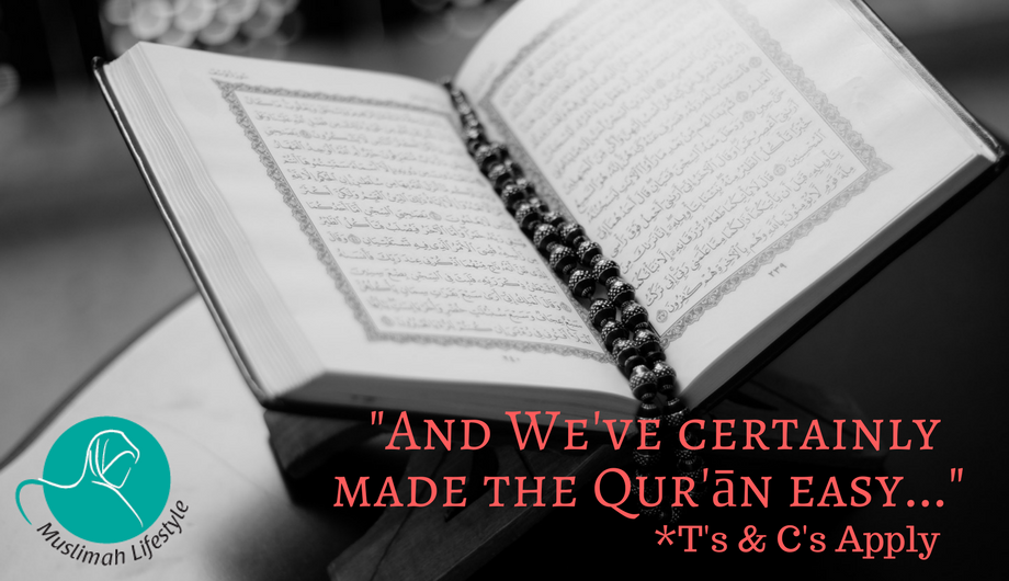 """And We've certainly made the Qur'ān easy…"" *T's & C's Apply"