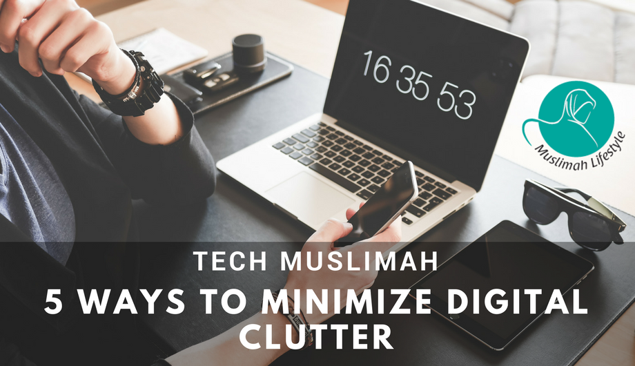 5 Ways to Minimize Digital Clutter
