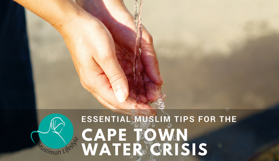 Essential Muslim Tips for the Cape Town Water Crisis