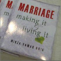 Marriage –  Making it, Living it by Mirza Yawar Baig