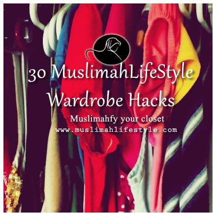 30 Muslimah Lifestyle Wardrobe Hacks