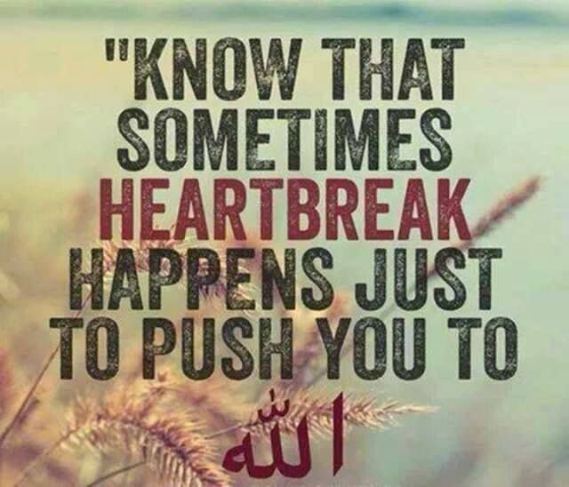 Heartbreaks push you to Allah