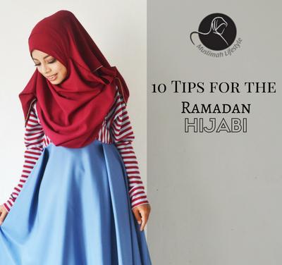 10 Tips for the Ramadan Hijabi