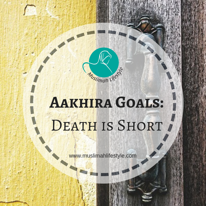 Aakhira Goals: Death is Short
